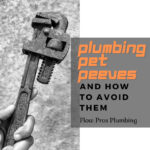 Plumbing Pet Peeves